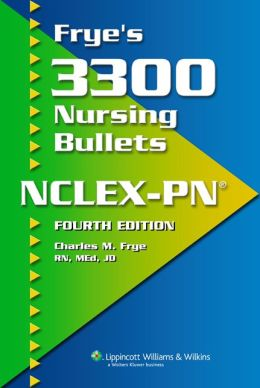Frye's 3300 Nursing Bullets for NCLEX-PN
