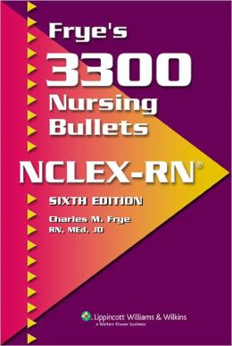 Frye's 3300 Nursing Bullets for NCLEX-RN
