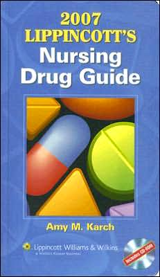 2007 Lippincott's Nursing Drug Guide