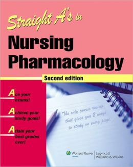 Straight A's in Nursing Pharmacology