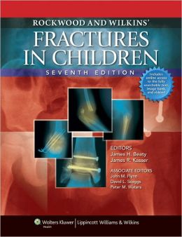 Rockwood and Wilkins' Fractures in Children: Text Plus Integrated Content Website