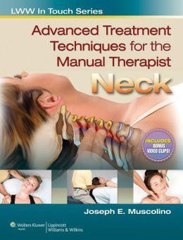 Advanced Treatment Techniques for the Manual Therapist: Neck