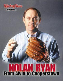 Nolan Ryan: From Alvin to Cooperstown