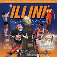 Illini Legends, Lists and Lore: 100 Years of Big Ten Heritage
