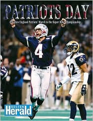 Patriots Day: The New England Patriots' March to the Super Bowl Championship Sports Publishing Inc