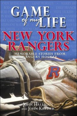 Game of My Life: New York Rangers: Memorable Stories from Rangers Hockey