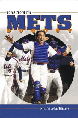 Tales from the Mets Dugout: A Collection of the Greatest Stories Ever Told