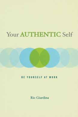 Your Authentic Self: Be Yourself At Work