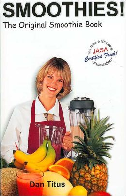 Smoothies!: The Original Smoothie Book