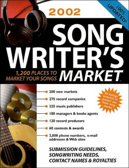 Songwriter's Market: 1,200 Places to Market Your Songs