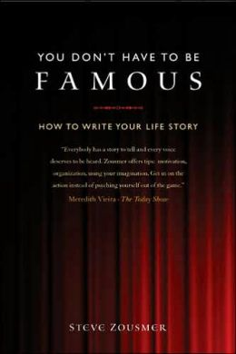 You Don't Have To Be Famous: How to Write Your Life Story