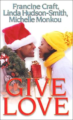 Give Love: Kisses and Mistletoe; Fantasy Fulfilled; Someone to Love