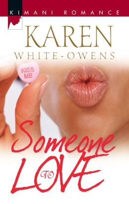 Someone to Love (Kimani Romance Series #006)