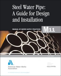 Steel Pipe: A Guide for Design and Installation (M11)