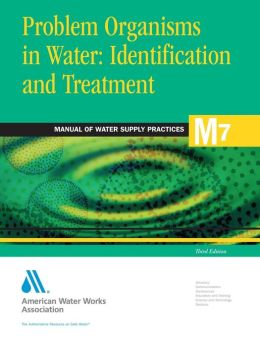 Problem Organisms in Water Identification and Treatment