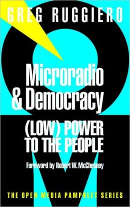 Microradio & Democracy: Free Speech vs. the FCC