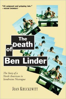 The Death of Ben Linder: The Story of a North American in Sandinista Nicaragua