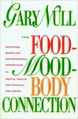 The Food-Mood-Body Connection: Nutrition-Based Approaches to Mental Health and Physical Wellbeing