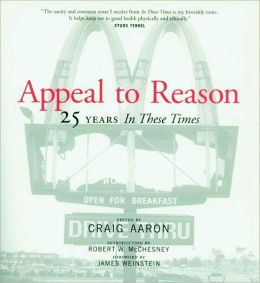 Appeal to Reason: The First 25 Years of in These Times