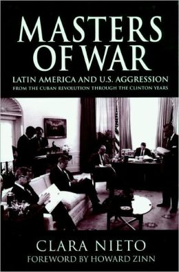 Masters of War: Latin American and U. S. Aggression from the Cuban Revolution Through the Clinton Years