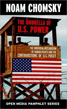 The Umbrella of U.S. Power: The Universal Declaration of Human Rights and the Contradicitions of U.S. Policy