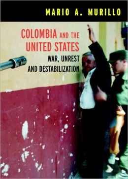 Columbia and the U.S.: War, Terrorism, and Destabilization (Open Media)