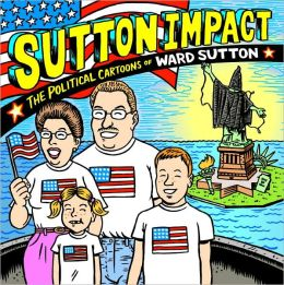 Sutton Impact: The Political Cartoons of Ward Sutton
