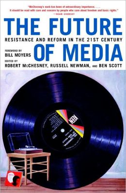 The Future of Media: Resistance and Reform in the 21st Century