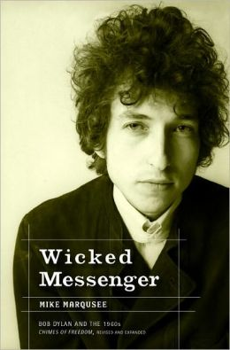 Wicked Messenger: Bob Dylan and the 1960's