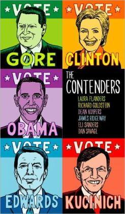 The Contenders: Hillary, John, Al, Dennis, Barack, et al.