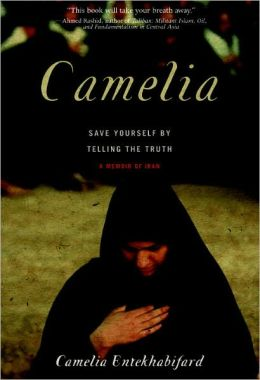 Camelia: Save Yourself by Telling the Truth - A Memoir of Iran