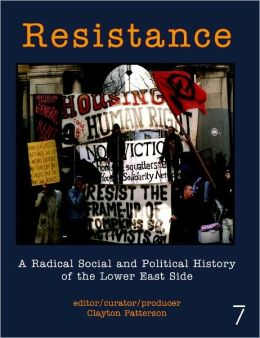 Resistance: A Radical Social and Political History of the Lower East Side