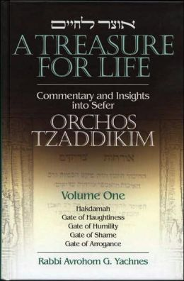 *Treasure for Life, Orchos Tzadikim, #1