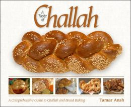 Taste of Challah: A Comprehensive Guide to Challah and Bread Baking