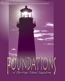 Foundations of Christian School Education
