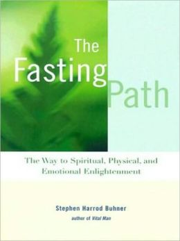 The Fasting Path: The Way to Spiritual, Physical, and Emotional Enlightenment