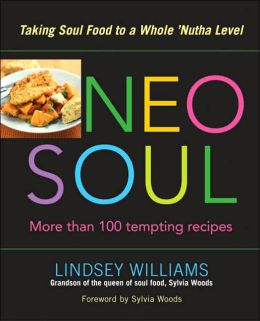 Neo Soul: Taking Food to Whole 'nutha Level