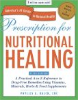Book Cover Image. Title: Prescription for Nutritional Healing, Fifth Edition:  A Practical A-to-Z Reference to Drug-Free Remedies Using Vitamins, Minerals, Herbs & Food Supplements, Author: Phyllis A. Balch