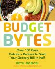Book Cover Image. Title: Budget Bytes:  Over 100 Easy, Delicious Recipes to Slash Your Grocery Bill in Half, Author: Beth Moncel