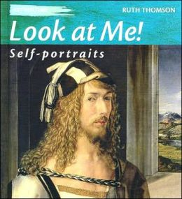 Look at Me!: Self-Portraits