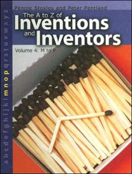 The a to Z of Inventions and Inventors: M to P
