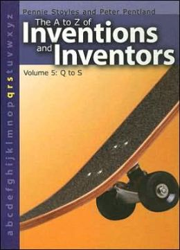 The a to Z of Inventions and Inventors: Q to S