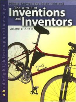 The a to Z of Inventions and Inventors: A to B