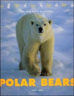 Polar Bears (Wild World of Animals Series)