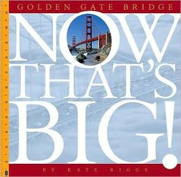 Golden Gate Bridge (Now That's Big Series)