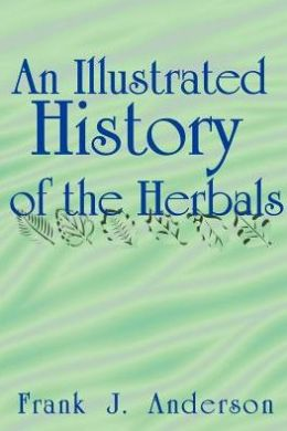 An Illustrated History of the Herbals