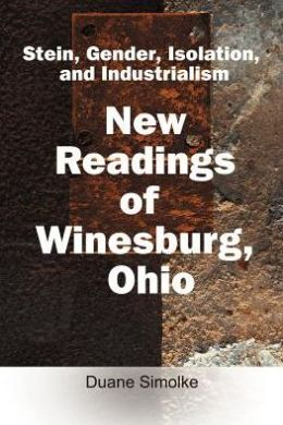 Stein, Gender, Isolation and Industrialism: New Readings of Winesburg, Ohio