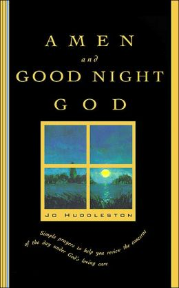 Amen and Good Night, God : A Book of Evening Prayers
