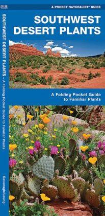 Pocket Naturalist: Southwestern Desert Plants