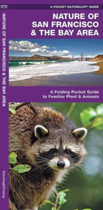 Nature of San Francisco and the Bay Area: An Introduction to Familiar Plants and Animals